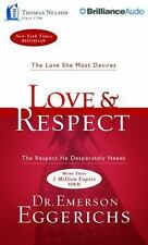 Love & Respect  : The Love She Most Desires; The Respect He Desperately Needs