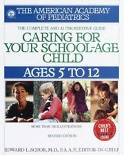 American Academy of Pediatrics: Caring for Your School Age Child : Ages 5-12 by…