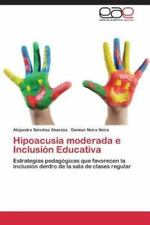 Hipoacusia Moderada E Inclusion Educativa (Paperback or Softback)