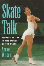 Skate Talk: Figure Skating in the Words of the Sta