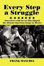 Every Step a Struggle : Interviews with Seven Who Shaped the African-American...