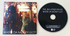THE JIM JONES REVUE Where Da Money Go? 2012 UK 2-track promo CD