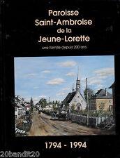 PAROISSE SAINT-AMBROISE JEUNE-LORETTE 1794-1994 QUEBEC