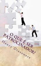 O Que é Ser Patrocinador? by Henry Otasowere (2017, Paperback, Large Type)