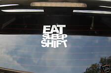EAT SLEEP SHIFT Sticker Decal Vinyl JDM Euro Drift Lowered illest Fatlace