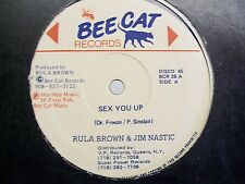 """Rula Brown & Jim Nastic-Sex You Up-12""""-45rpm-Bee Cat-BCR28-VG++"""