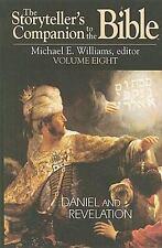 The Storyteller's Companion to the Bible Volume 8: Daniel and Revelation, Willia