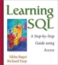 Learning SQL: A Step-by-Step Guide Using Access by Bagui, Sikha, Earp, Richard
