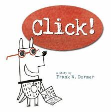 Click! by Frank W. Dormer (2016, Hardcover)