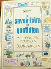 Le savoir-faire au quotidien 900 conseils pratiques et économiques / Collectif