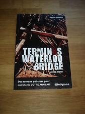 Terminus Waterloo Bridge - Bernie Martin