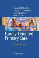 Family-Oriented Primary Care: By Susan H. McDaniel, Thomas L. Campbell, Jeri ...