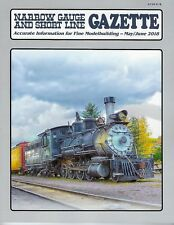 Narrow Gauge and Short Line GAZETTE: May / June 2018 - (BRAND NEW issue)