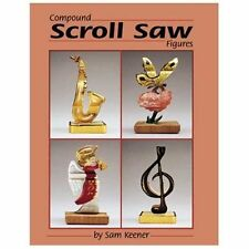 "128 Compound Scroll Saw Patterns: Original ""2-in-1"" Designs for 3D Animals and P"