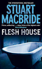 Flesh House by Stuart MacBride (Paperback, 2009)