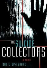 The Suicide Collectors by David Oppegaard HC new