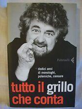 Beppe Grillo - Tutto il Grillo che conta. Dodici anni di monologhi - Feltrinelli