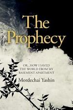 The Champions of Truth: The Prophecy : Or... How I Saved the World from My...