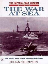 The Imperial War Museum Book of the War at Sea: The Royal Navy in the-ExLibrary