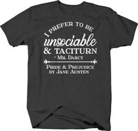 I prefer to be unsociable and taciturn mr darcy Jane Austen quote T-shirt