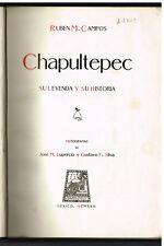 CHAPULTEPEC. SU LEYENDA Y SU HISTORIA by Ruben Campos 1922 1st Edition Book!