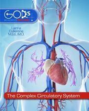 The Complex Circulatory System by Dr. Lainna Callentine HOMESCHOOL CURRICULUM