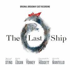 The Last Ship [Original Broadway Cast Recording] * by Sting (CD, Dec-2014,...