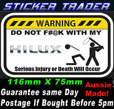 "WARNING DO NOT F#@K WITH MY HILUX STICKER 4X4 CANOPY TUB Turbo Diesel 7"" lift"