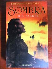 Trilogia de Poldarn 1,Sombra,K.J. Parker,Minotauro 2003