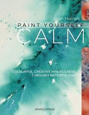 Jean Haines' Paint Yourself Calm: Colourful, Creative Mindfulness Through Waterc