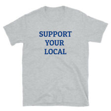 SUPPORT YOUR LOCAL T-Shirt