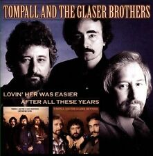 Tompall and the Glaser Brothers: Lovin' Her Was Easier/After All These Years. CD