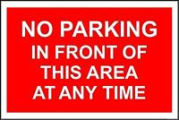 No parking in front of this area at any time sign - 1.2mm rigid 400m x 300mm