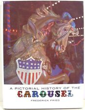 A Pictorial History of the Carousel by Frederick Fried    Photos & Drawings
