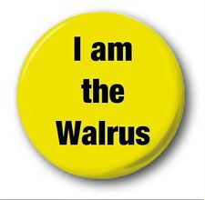 "I Am The Walrus - 25mm 1"" Button Badge - Beatles, Sergeant Pepper Lennon"