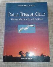 DALLA TERRA AL CIELO - GIANCARLO ROSATI - EDIZIONI MILESI - 2009