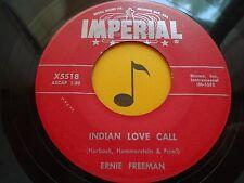 ERNIE FREEMAN ~ Indian Love Call ~ 45's record ~ JAZZ/SWING ~ 1958 ~ VG++