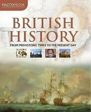 FACTOPARDIA: BRITISH HISTORY - FROM  PREHISTORIC TIMES TO THE PRESENT DAY - NEW