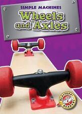 Wheels and Axles (Blastoff! Readers: Simple Machines)-ExLibrary