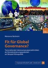 Fit Für Global Governance? : Transnationale Interessengruppenaktivitäten Als...