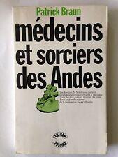 MEDECINS ET SORCIERS DES ANDES 1971 PATRICK BRAUN SORCIER SORCELLERIE