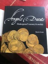 Angels & Ducats: Shakespeare's Money & Medals Barrie Cook British Museum Coins
