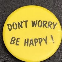 Don't Worry Be Happy Vintage 80s Yellow Pin Button Pinback
