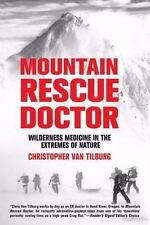 Mountain Rescue Doctor: Wilderness Medicine in the Extremes of Nature (Paperback