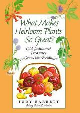What Makes Heirloom Plants So Great?: Old-fashioned Treasures to Grow,-ExLibrary