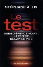 le test   une expérience inouïe : la preuve de l'après-vie ? Allix  Stephane