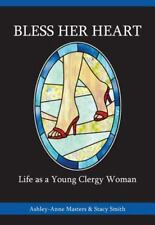 Bless Her Heart: Life as a Young Clergy Woman (Paperback or Softback)
