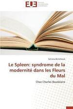 Le Spleen : Syndrome de la Modernite Dans les Fleurs du Mal by Belmihoub...