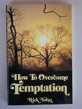 HOW TO OVERCOME TEMPTATION by Rick Yohn 1978