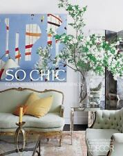 So Chic Glamorous Lives Stylish Spaces Hardback Book Decorating